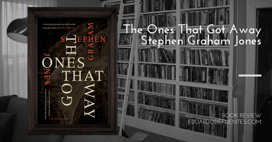 the-ones-that-got-away-stephen-graham-jones_book-review